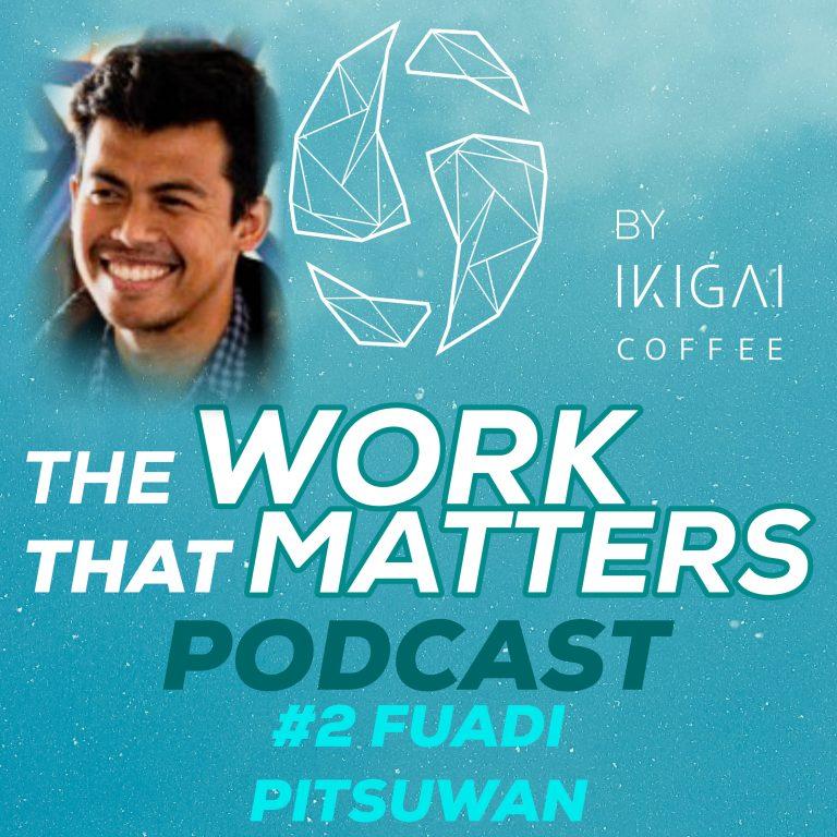 Ikigai Podcast Fuadi Pitsuwan